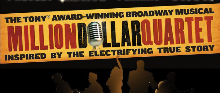 The Jill and John Chalsty Broadway Series  MILLION DOLLAR QUARTET