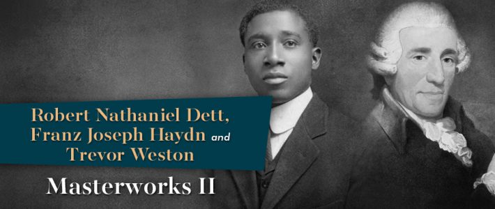The Colour of Music Festival Masterworks II: Dett, Haydn and Weston
